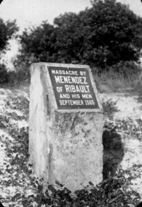 Marker at Fort Matanzas National Monument showing the location where Jean Ribault and his men were slaughtered by Pedro Menéndez de Avilés in September 1565.