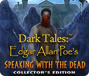 لعبة Dark Tales - Edgar Allan Poe's Speaking with the Dead Collector's Edition كاملة للتحميل