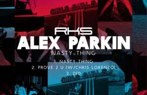 Alex Parkin - Nasty Thing EP (RKS)