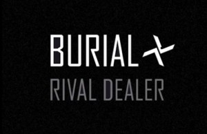 Burial - Rival Dealer Short Film Free Download Mp3 Zippy