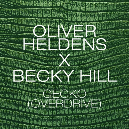 Oliver Heldens & Becky Hill - Gecko (Overdrive) FREE DOWNLOAD MP3 ZIPPY ZIPPYSHARE