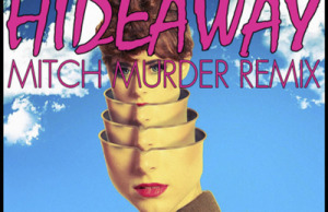 Download: Kiesza - Hideaway (Mitch Murder Remix)