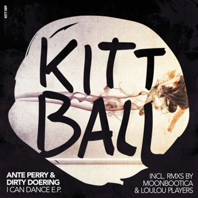 Kittball, Ante Perry, Dirty Doering, I Can Dance, Soundspace, Deep House