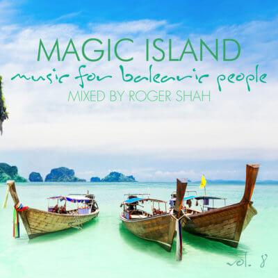 Roger Shah presents Magic Island - Music For Balearic People Volume 8 on Magic Island Records