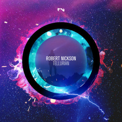 Robert Nickson presents Tellurian on Black Hole Recordings