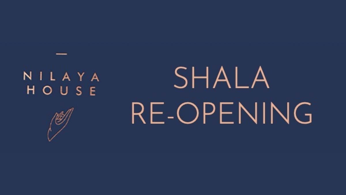 Nilaya House Shala Gradual Re-Opening