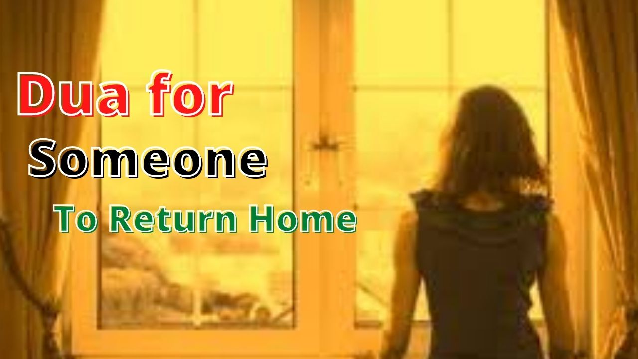 Dua For Someone To Return Home
