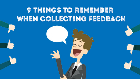 9 Things To Remember When Collecting Feedback