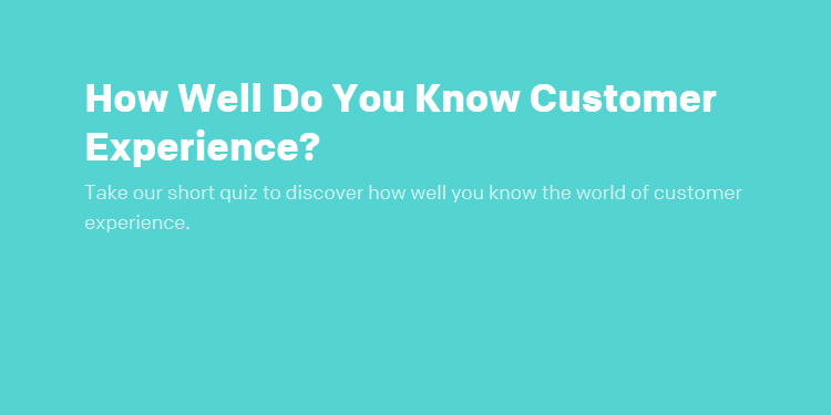 How Well Do You Know Customer Experience? (Quiz)