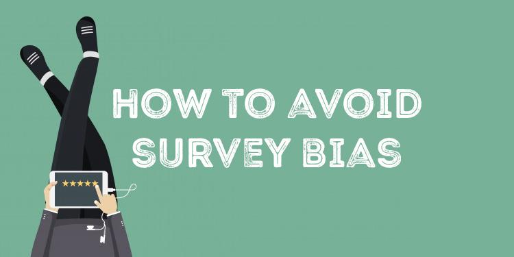 How To Avoid Survey Bias