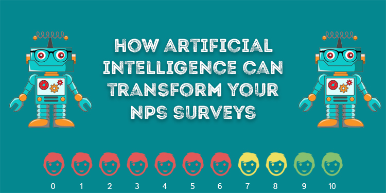 How Artificial Intelligence Can Transform Your NPS Surveys