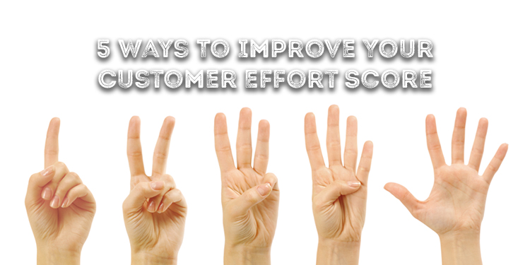 5 Ways To Improve Your Customer Effort Score