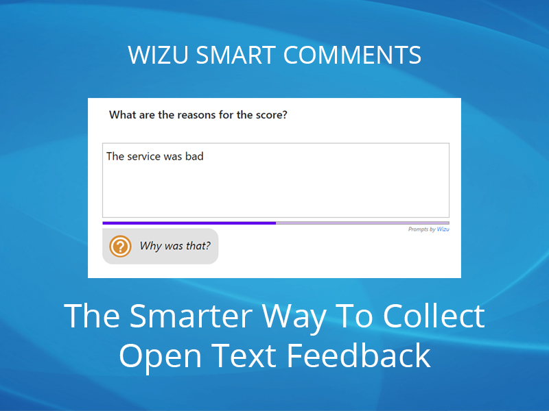 Wizu Smart Comments: The Smarter Way To Collect Open Text Feedback