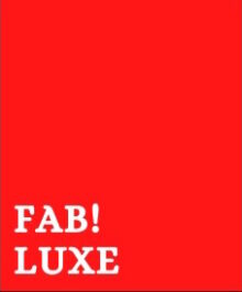Fab! Luxe