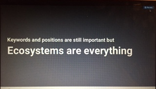 Conference slide: Keyword positions are important. Ecosystems are everything