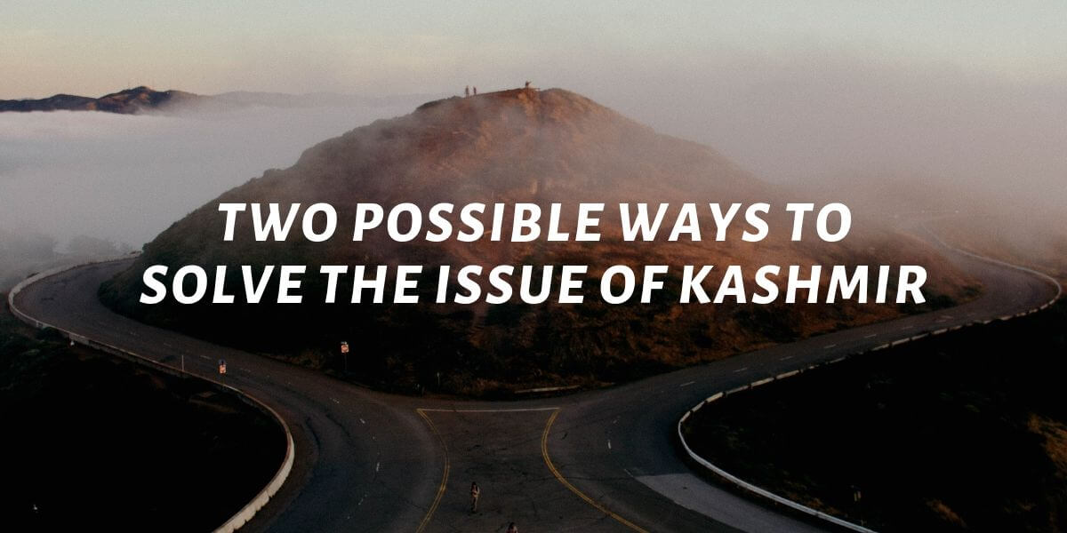 two possible ways to solve the issue of kashmir