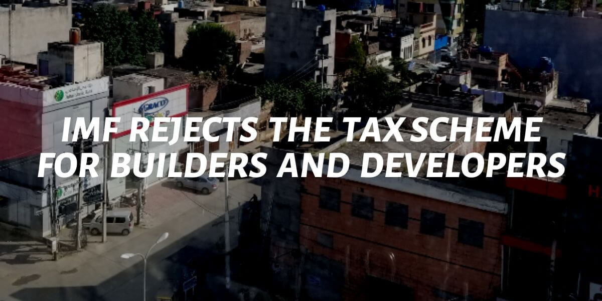 imf rejects the tax scheme for builders and developers