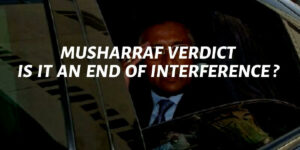 """Musharraf Verdict: Is It An End To """"Interference""""?"""