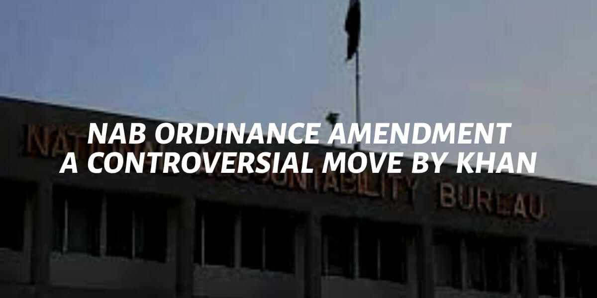 nab ordinance amendment is a controversial move by khan