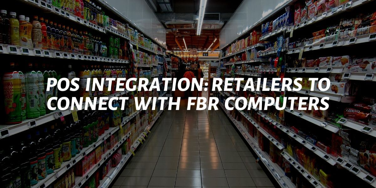 Retailers will connect their point of sale with fbr computers