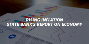 Rising Inflation: State Bank's Report On Economy Indicates