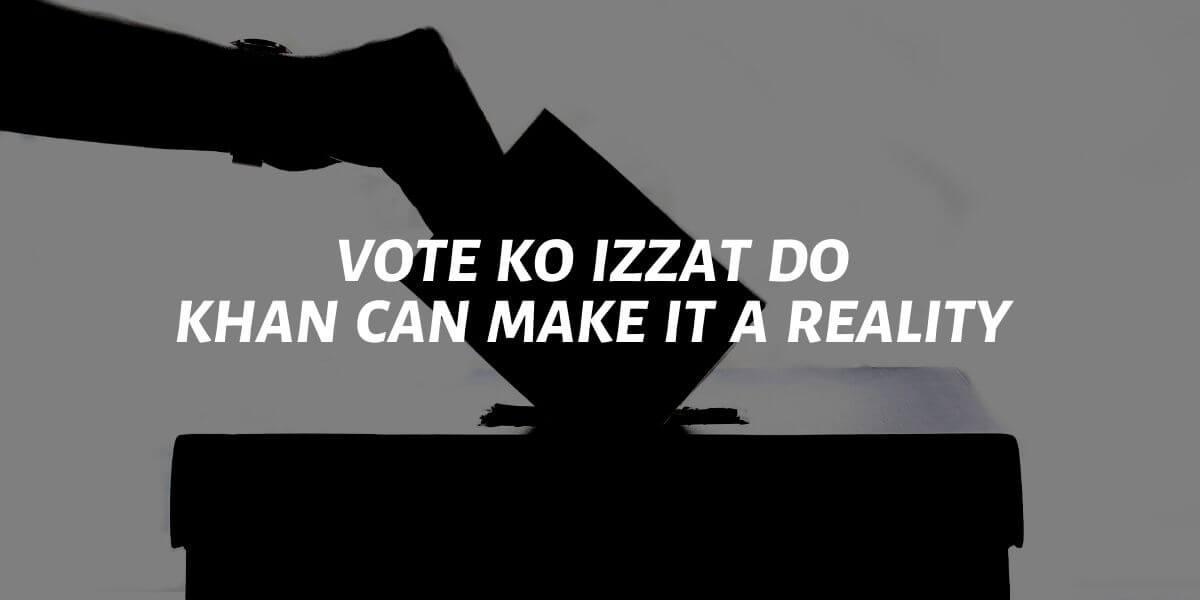 vote ko izzat do: khan can make it a relity