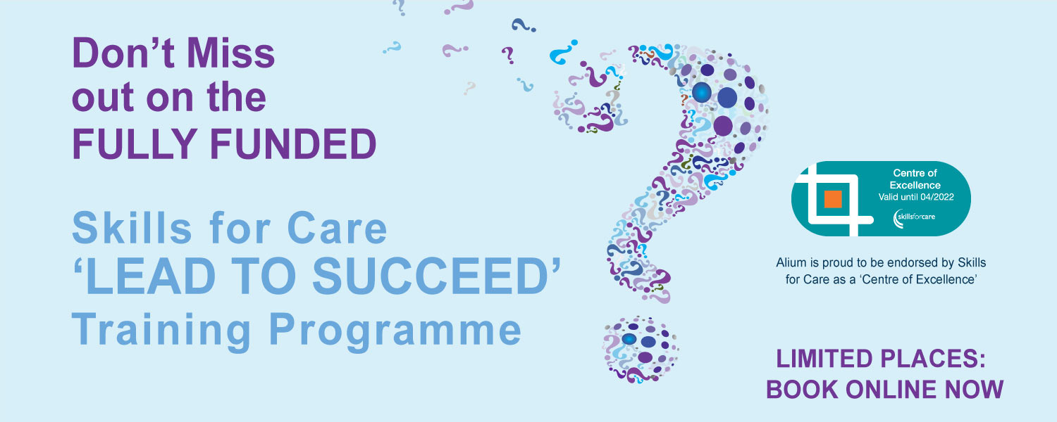 Fully Funded Skills for Care Lead to Succeed course