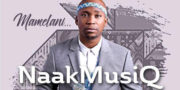 Photo of New Music! NaaKMusiQ Drops New Single 'Mamelani'