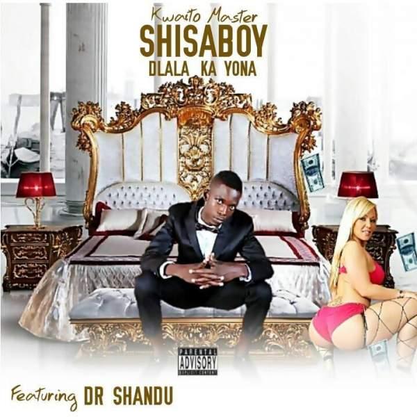 Photo of Download: Shisaboy – Dlala Kayona ft. Dr Shandu