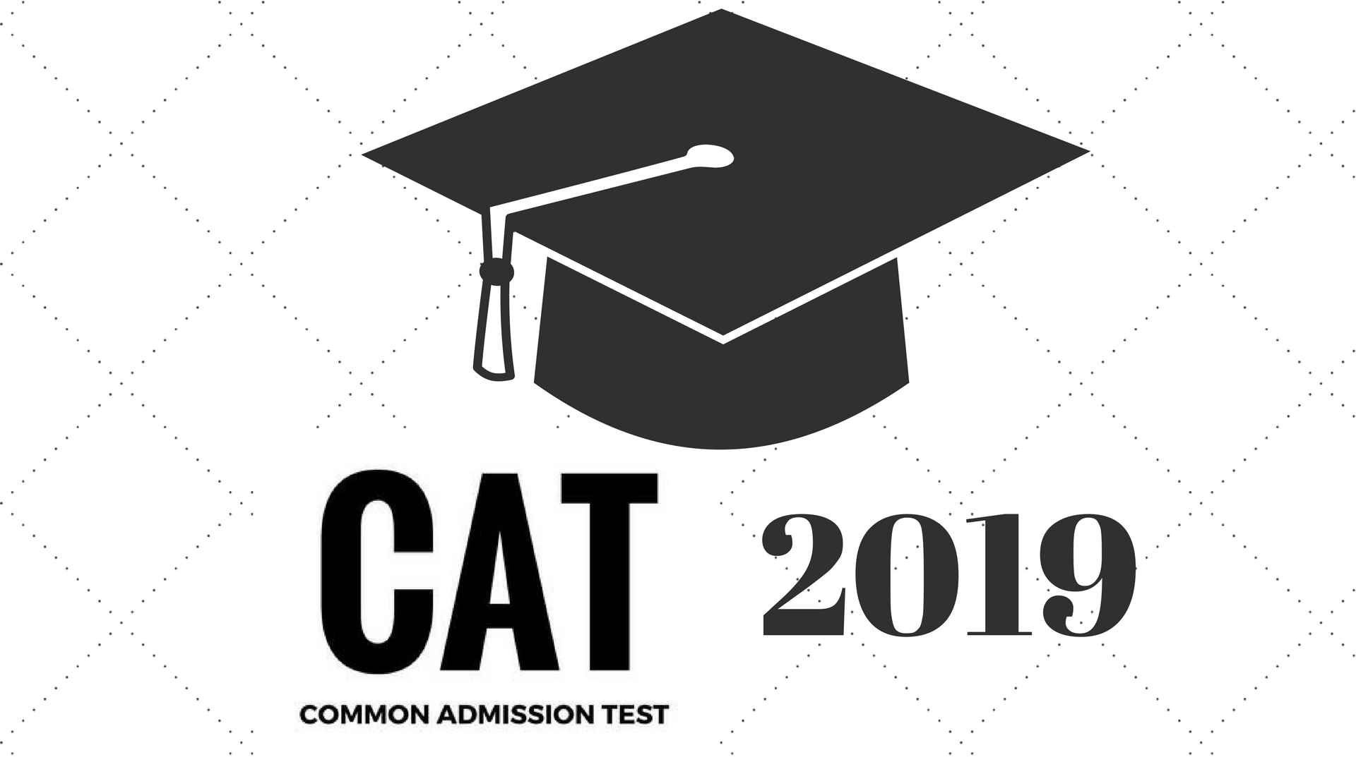 CAT 2019 Exam   Eligibility, Registration Fees, Exam Pattern, Syllabus