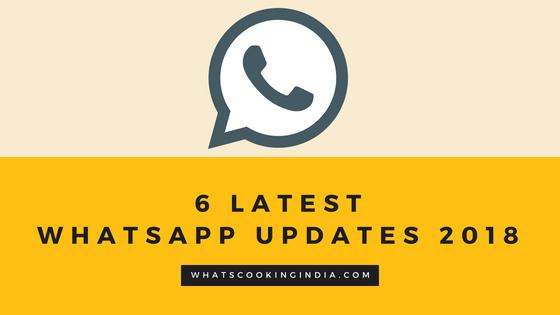 6 Latest WhatsApp New Updates That Will Make WhatsApp More Compelling