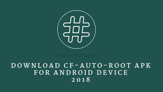 Download CF Auto Root APK