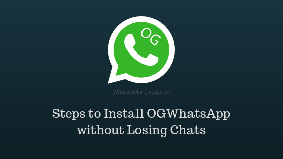 How To Install OGWhatsApp Without Losing Chats?