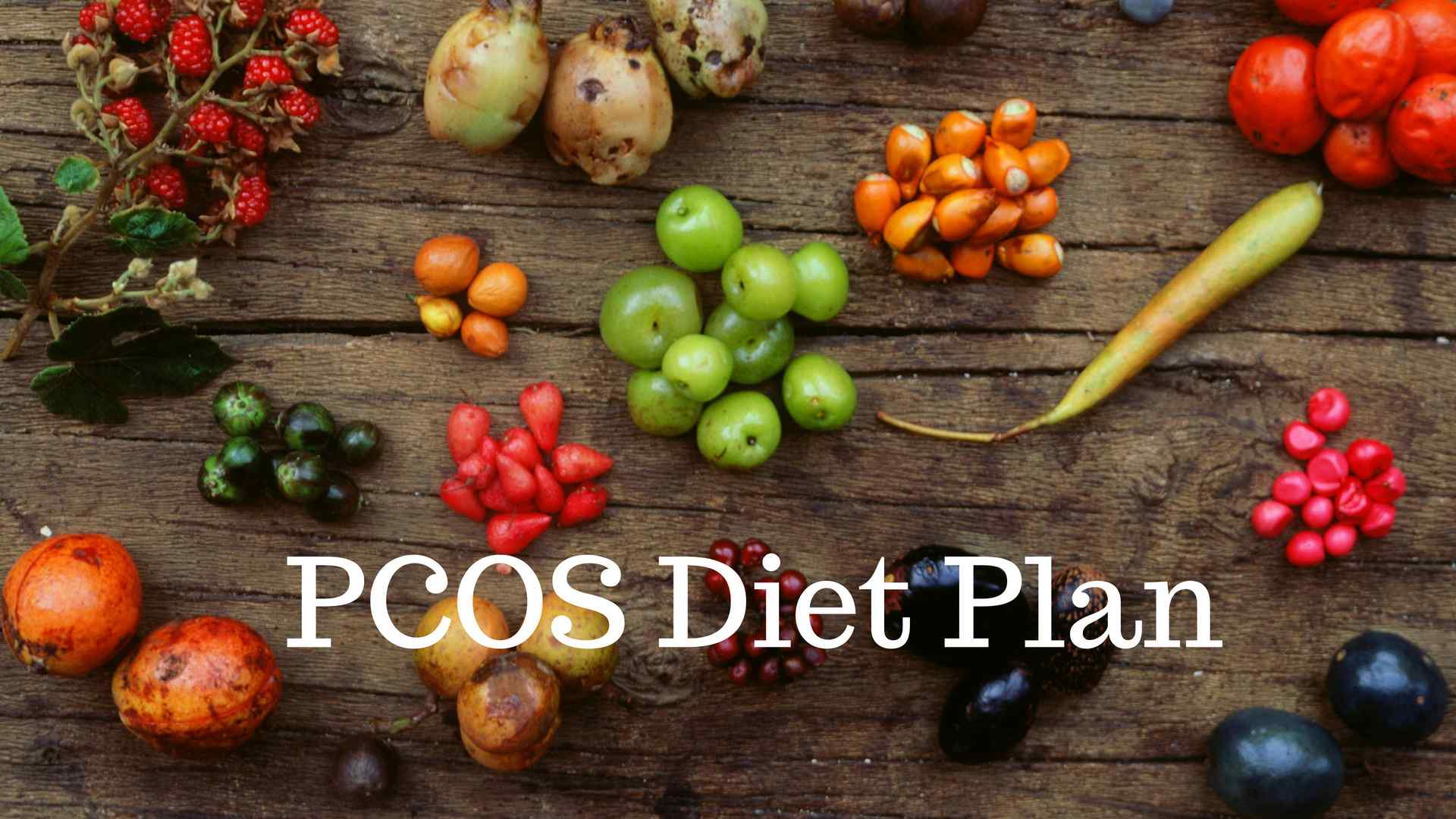 PCOS Diet Plan – What To Include And What Not To (PCOS Meal Plan)