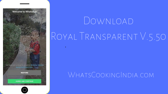 ROYAL WhatsApp Transparent Latest Version APK 5.50 Download (Android Official Update)