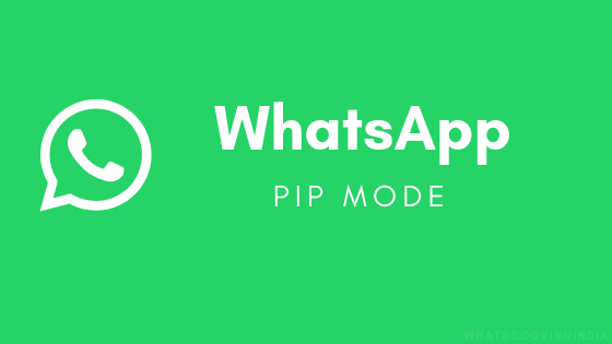 WhatsApp PiP Mode (Picture-in-Picture) is now Officially Available for all Android users