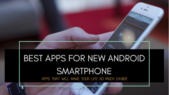Top 13 Best Apps for a new Smartphone/Android phone