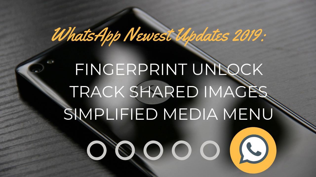 WhatsApp Fingerprint Lock, Track Shared Images, Simplified Media Menu – WhatsApp Newest Updates