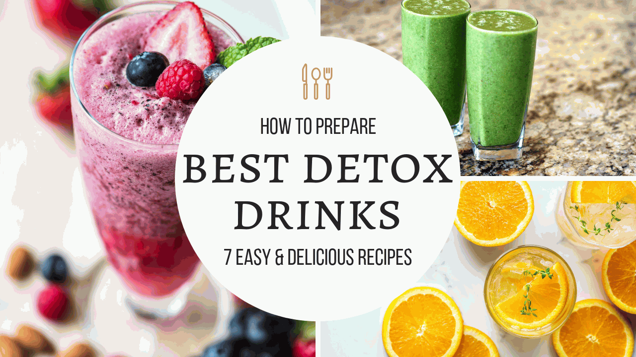 How To Make Best Homemade Detox Drinks: 7 Easy And Delicious Detox Drinks Recipe