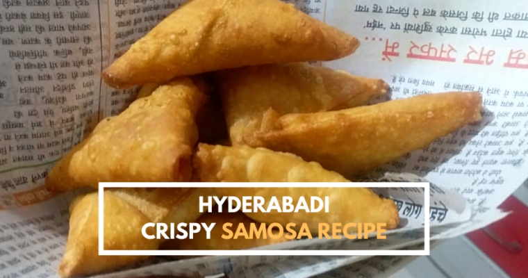 Hyderabadi Crispy Samosa Recipe | How To Make Crispy Samosa?
