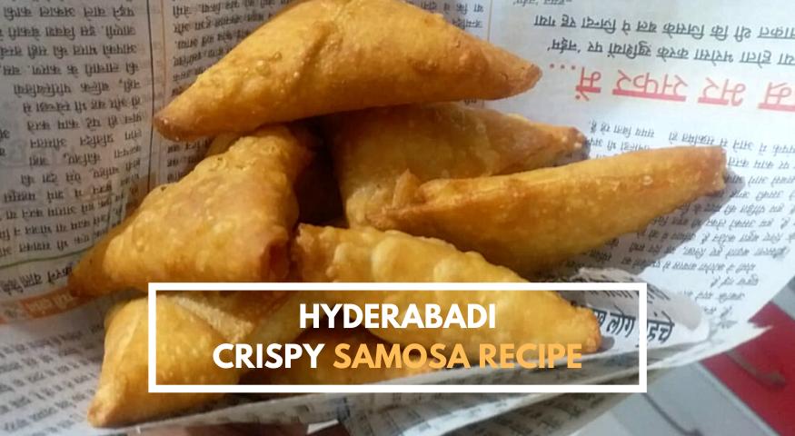 Hyderabadi Crispy Samosa Recipe | How To Make Crispy Samosa?