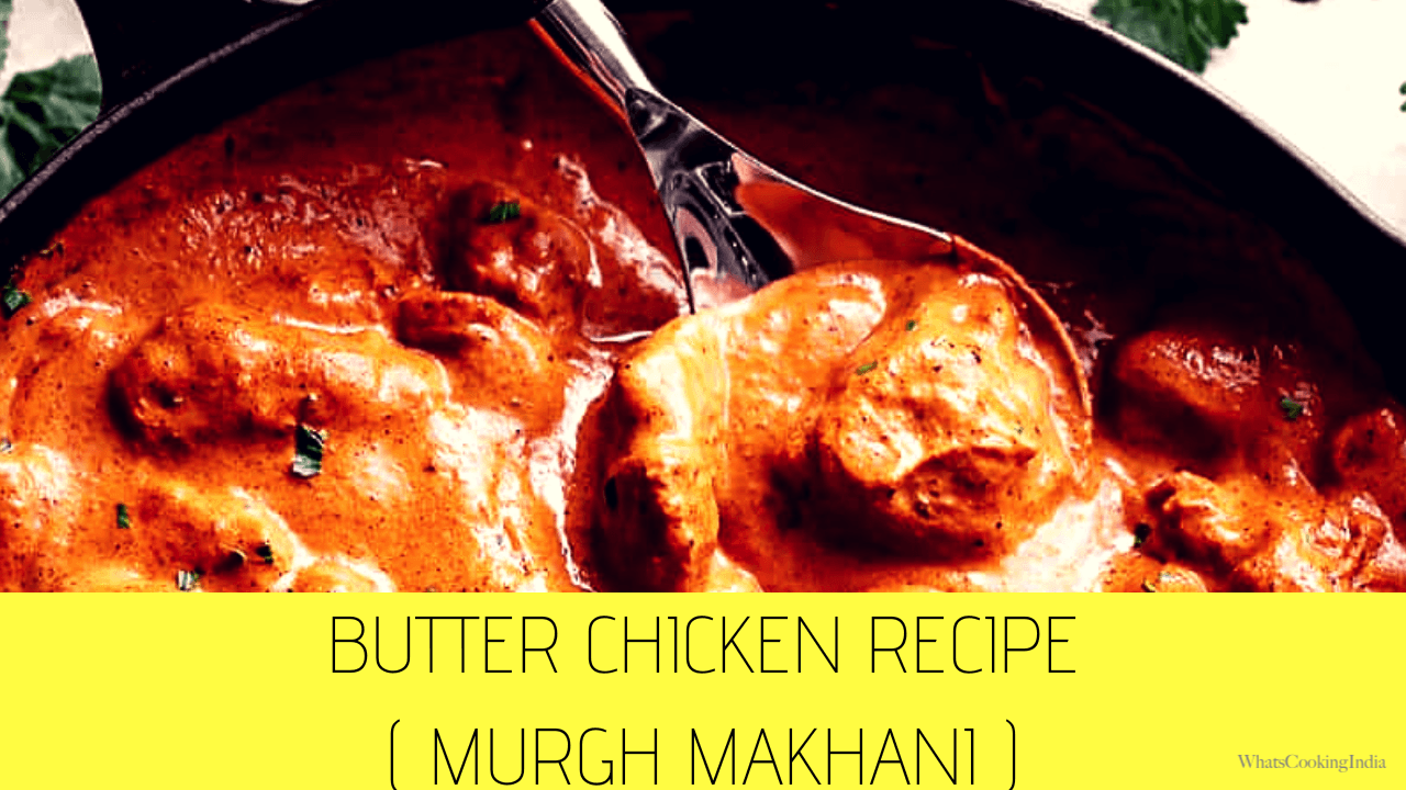 Butter Chicken Recipe | Restaurant Style Butter Chicken
