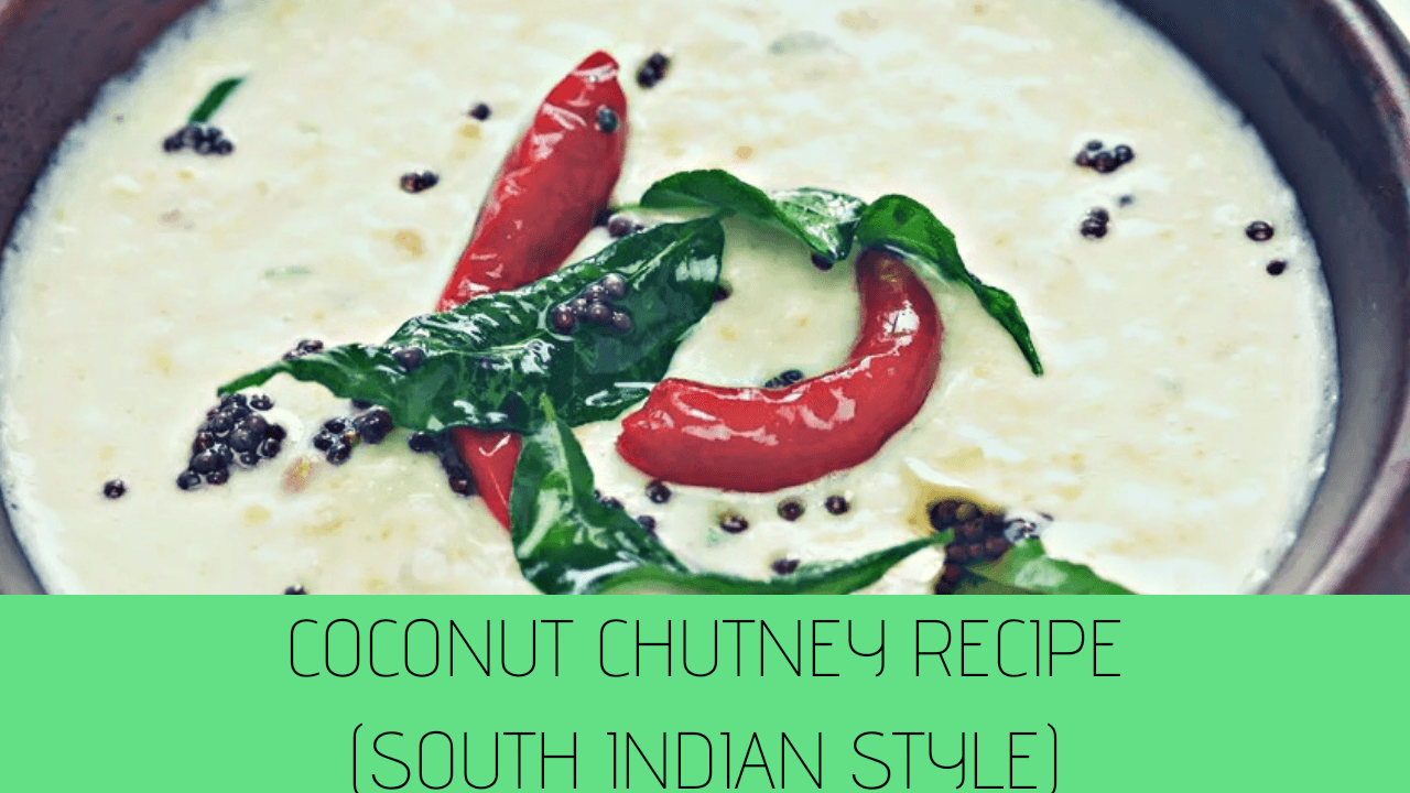 Coconut Chutney Recipe (South Indian Style)