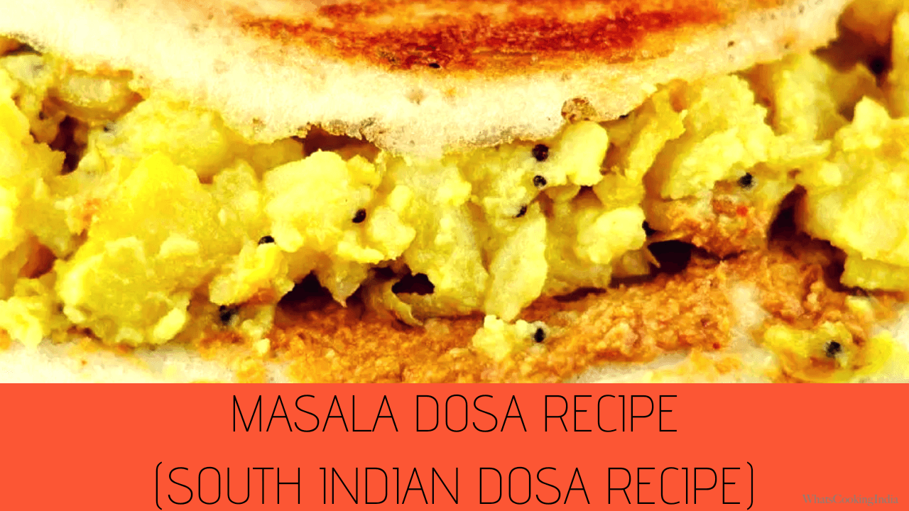 Masala Dosa Recipe (South Indian Dosa Recipe) – Easy Homemade Masala Dosa