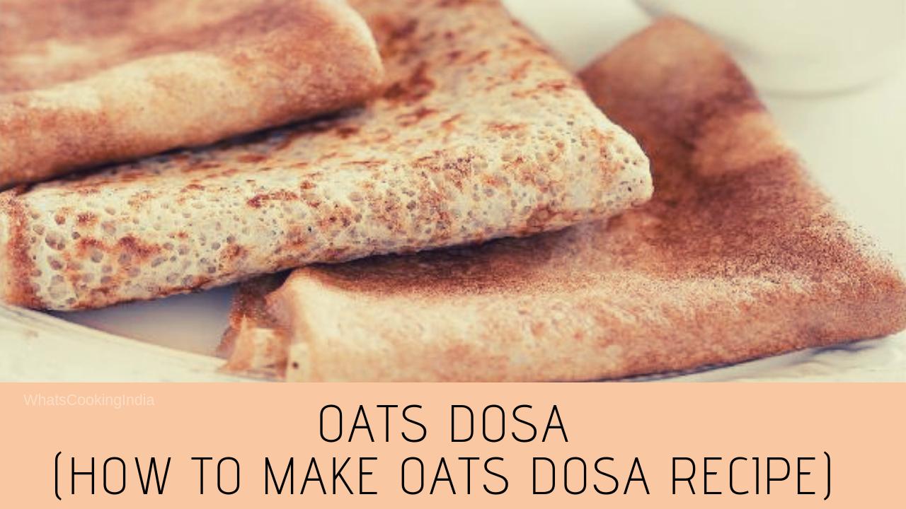 Oats Dosa Recipe- How to Make Oats Dosa | Breakfast Recipes