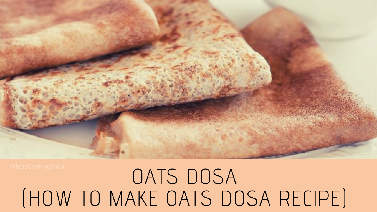 Oats Dosa Recipe- How to Make Oats Dosa | Breakfast Recipes