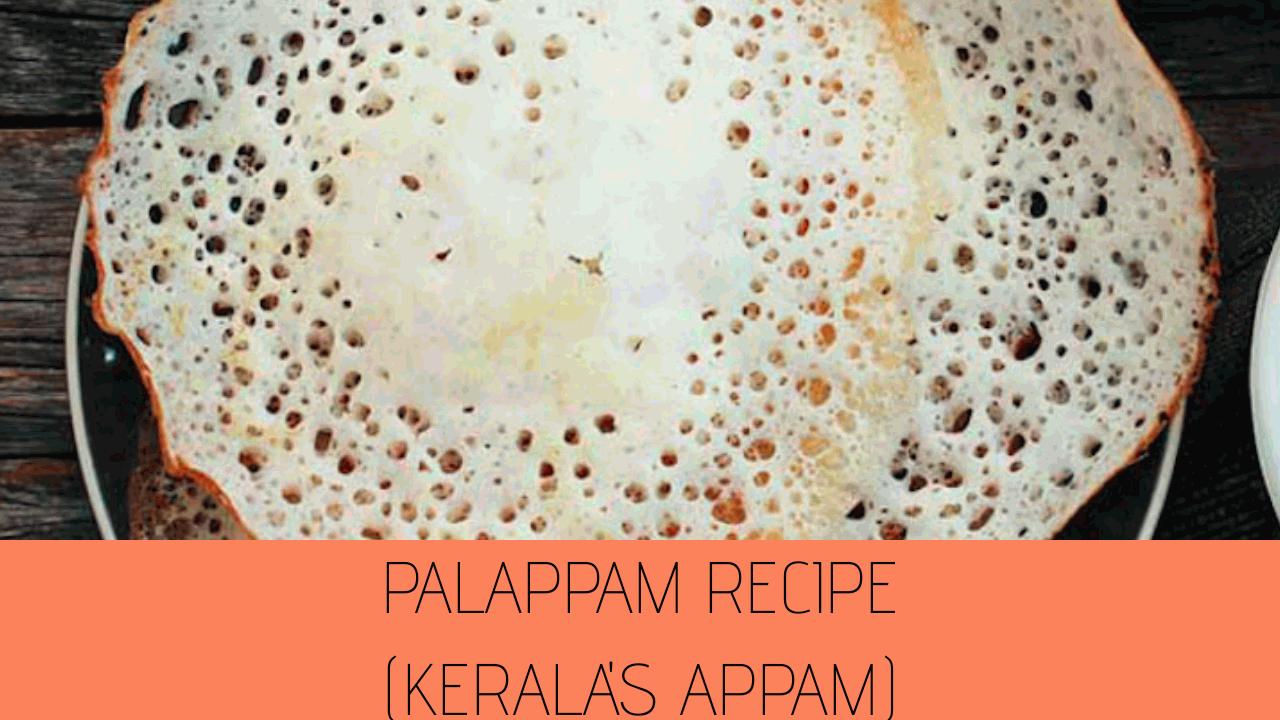 Palappam Recipe | Kerala Appam Recipe