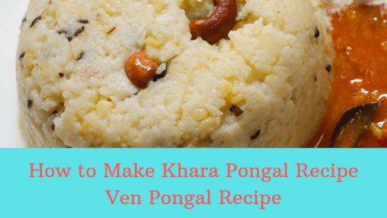 Ven Pongal Recipe   Khara Pongal