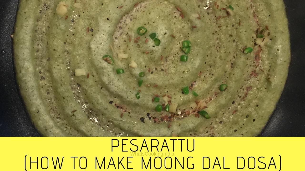 Pesarattu Recipe – Moong Dal Dosa
