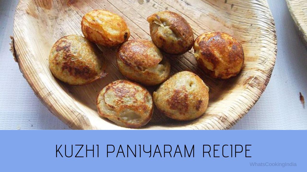 Paniyaram Recipe   Kuzhi Paniyaram